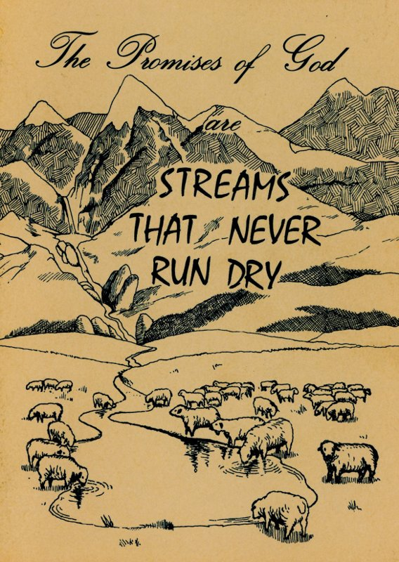 The Promises of God Are Streams The Never Run Dry